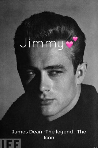 Jimmy💕 James Dean -The legend , The Icon