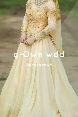 g-Own wdd #pandagawa
