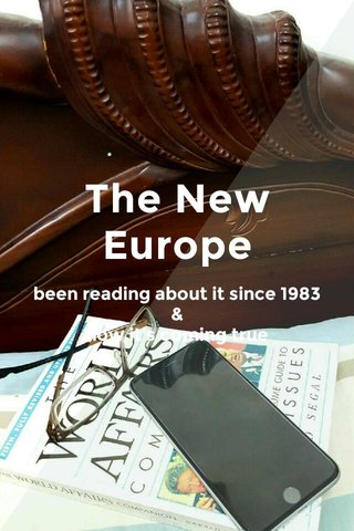 The New Europe been reading about it since 1983 & now it's coming true