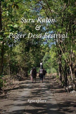 Suru Kulon & Pager Desa Festival #goexplore