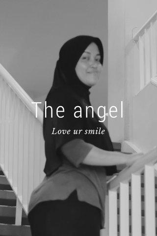 The angel Love ur smile