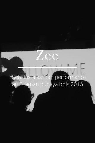 "Zee ""Seni instalasi dan performance art "" taman budaya bbls 2016"