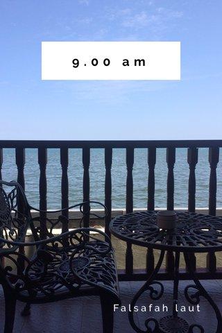 9.00 am Falsafah laut