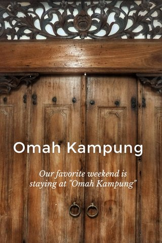 "Omah Kampung Our favorite weekend is staying at ""Omah Kampung"""