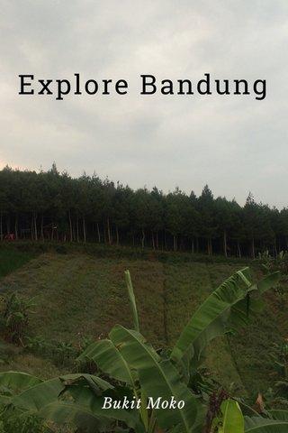 Explore Bandung Bukit Moko