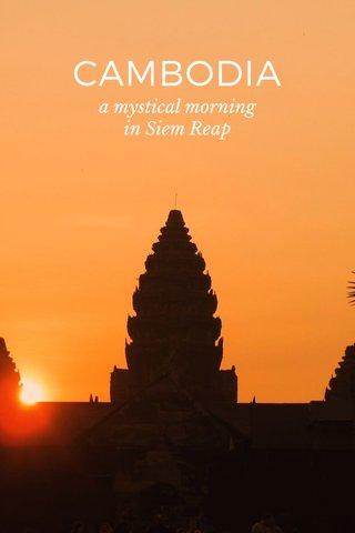 CAMBODIA a mystical morning in Siem Reap