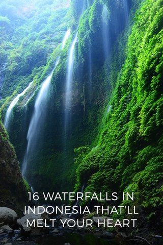 16 WATERFALLS IN INDONESIA THAT'LL MELT YOUR HEART