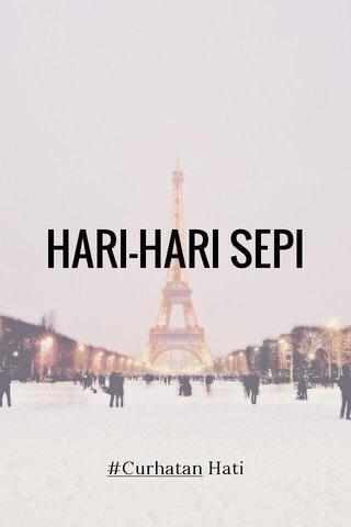 HARI-HARI SEPI #Curhatan Hati