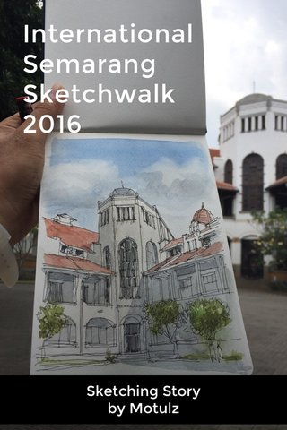 International Semarang Sketchwalk 2016 Sketching Story by Motulz
