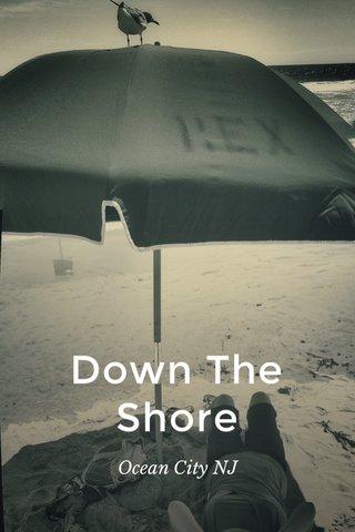 Down The Shore Ocean City NJ