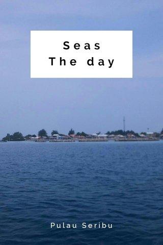 Seas The day Pulau Seribu