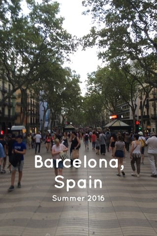 Barcelona, Spain Summer 2016