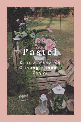 Pastel Rustic Wedding Gunung Pancar, Bogor
