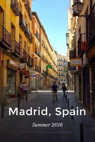 Madrid, Spain Summer 2016