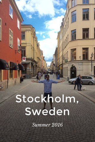 Stockholm, Sweden Summer 2016