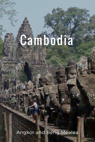 Cambodia Angkor and Beng Mealea