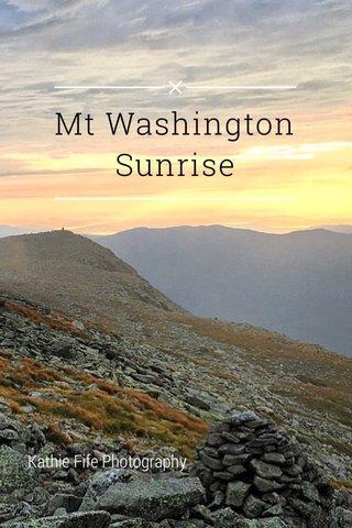 Mt Washington Sunrise Kathie Fife Photography