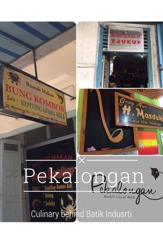 Pekalongan Culinary behind Batik Indusrti