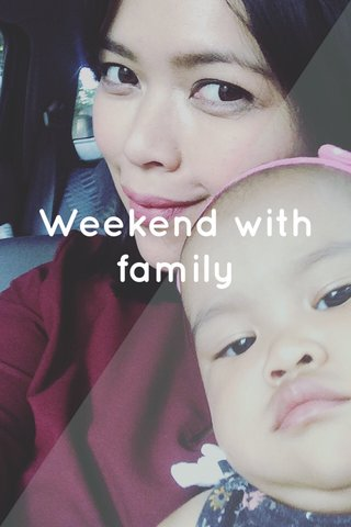 Weekend with family