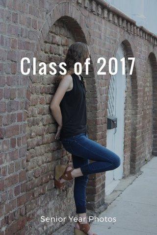 Class of 2017 Senior Year Photos