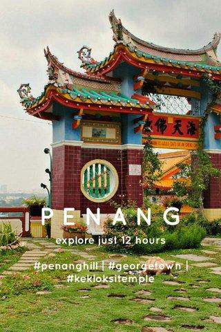 PENANG explore just 12 hours #penanghill   #georgetown   #kekloksitemple