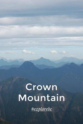 Crown Mountain #explorebc