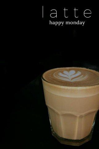 latte happy monday