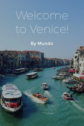 Welcome to Venice! By Mundo