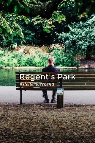 Regent's Park #stellerweekend