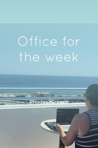 Office for the week Rhodes, Greece