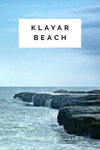 KLAYAR BEACH | Pacitan, East Java |