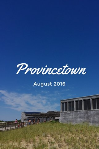 Provincetown August 2016