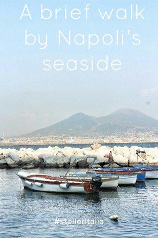 A brief walk by Napoli's seaside #stelleritalia
