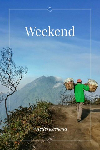 Weekend #stellerweekend