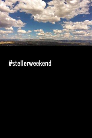 #stellerweekend