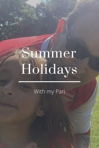 Summer Holidays With my Pari