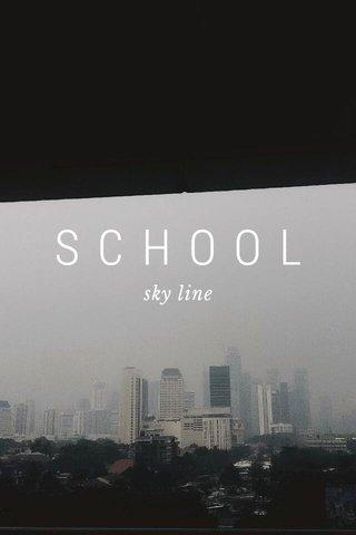 SCHOOL sky line