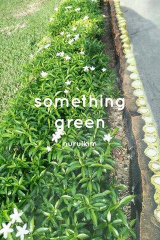 something green nurulkim