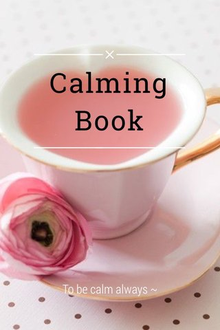 Calming Book To be calm always ~