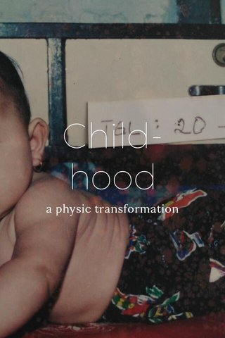 Child-hood a physic transformation