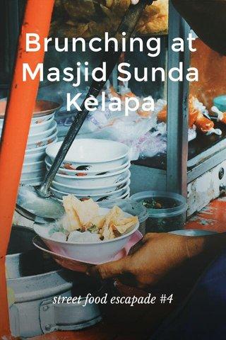 Brunching at Masjid Sunda Kelapa street food escapade #4