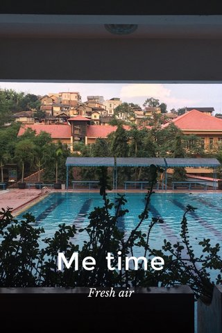 Me time Fresh air