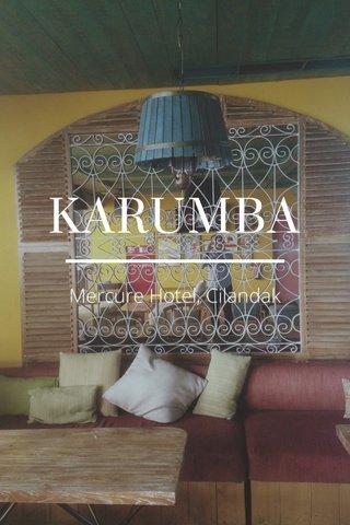 KARUMBA Mercure Hotel, Cilandak