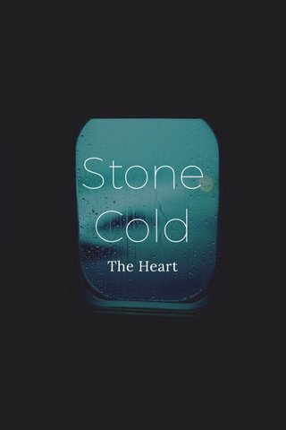 Stone Cold The Heart