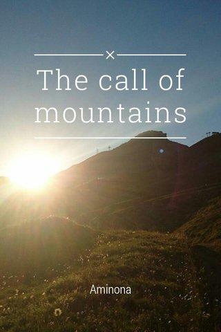 The call of mountains Aminona