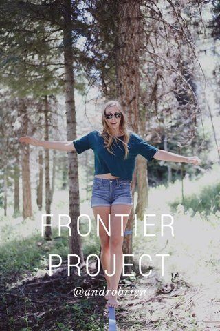 FRONTIER PROJECT @androbrien