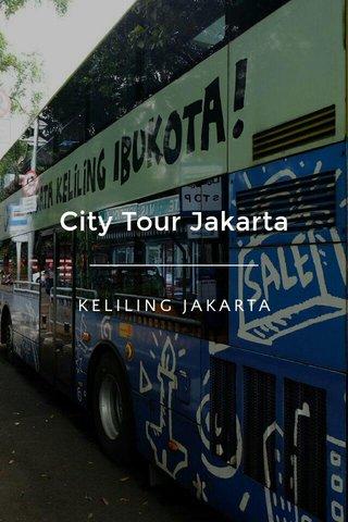 City Tour Jakarta KELILING JAKARTA