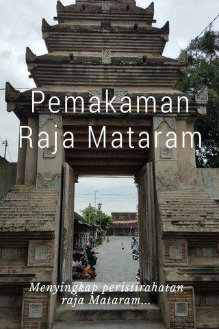 Pemakaman Raja Mataram Menyingkap peristirahatan raja Mataram...