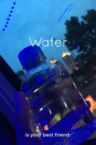 Water is your best friend.
