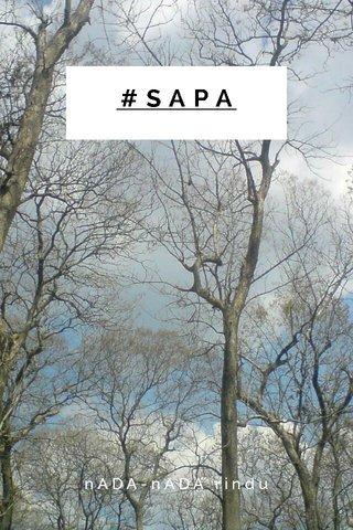 #SAPA nADA-nADA rindu